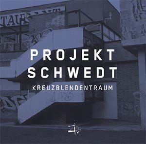 Projekt Schwedt - Kreuzblendentraum Cover