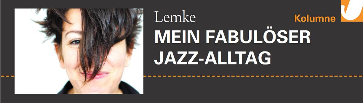 Kathrin Lemke - Mein fabulöser Jazzalltag / Jazzthetik Kolumnen